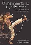 O MOVIMENTO NA CAPOEIRA: Análisis técnico del movimiento en la capoeira